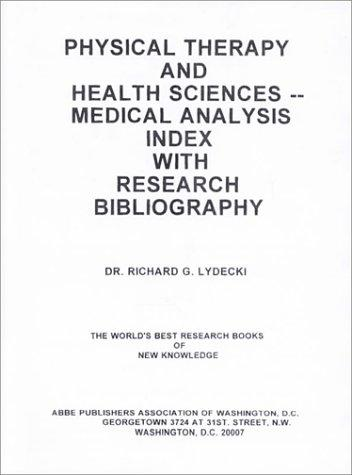 Physical Therapy & Health Sciences by Richard G. Lydecki