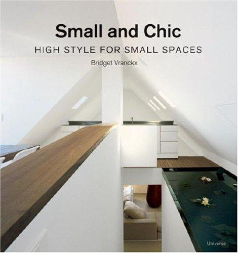 Small and Chic: High Style for Small Spaces, Vranckx, Bridget