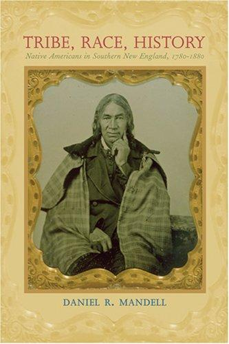 Image for Tribe, Race, History: Native Americans in Southern New England, 1780-1880 (The Johns Hopkins University Studies in Historical and Political Science)