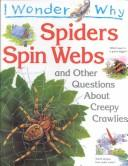 I Wonder Why Spiders Spin Webs by Amanda O'Neill