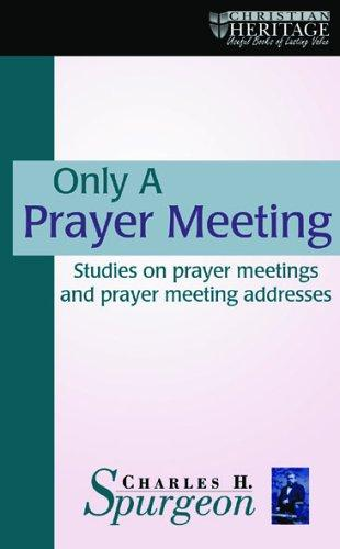 Only a Prayer Meeting by Charles Haddon Spurgeon
