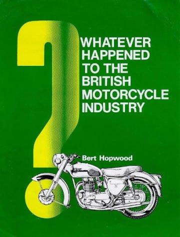 Download Whatever Happened to the British Motorcycle Industry?
