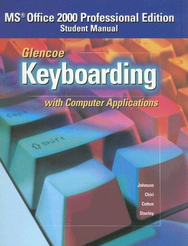 Glencoe Keyboarding with Computer Applications, Office 2000 Student Manual
