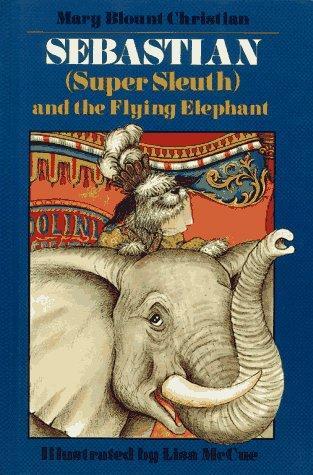 Sebastian (Super Sleuth) and the Flying Elephant