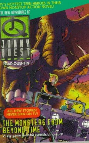 The Monsters from Beyond Time (Real Adventures of Johnny Quest) by Brad Quentin