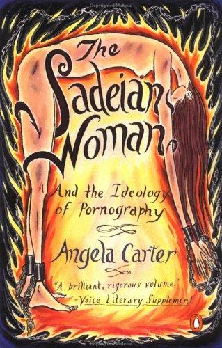 The Sadeian woman by Angela Carter