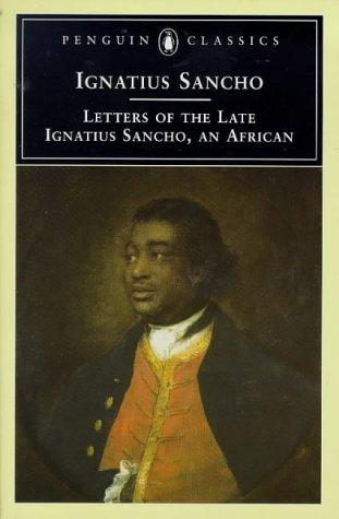 Letters of the late Ignatius Sancho, an African by Ignatius Sancho