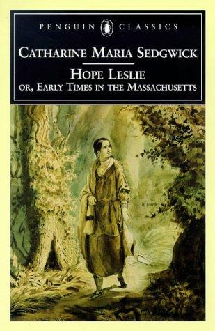 Download Hope Leslie, or, Early times in the Massachusetts