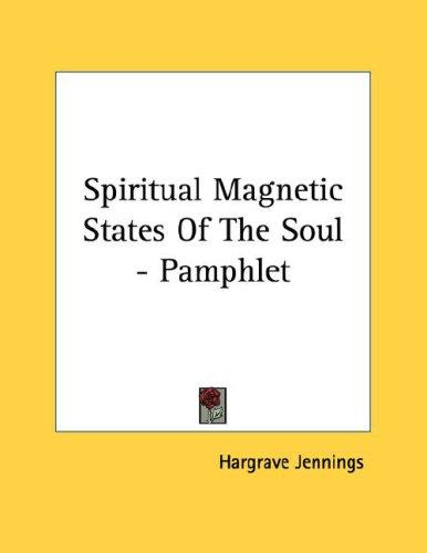 Spiritual Magnetic States Of The Soul - Pamphlet by Hargrave Jennings