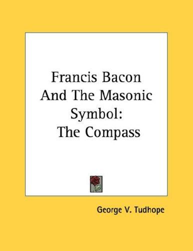 Download Francis Bacon And The Masonic Symbol