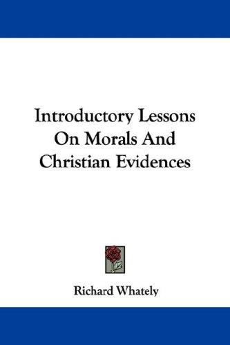 Download Introductory Lessons On Morals And Christian Evidences