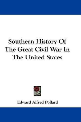 Download Southern History Of The Great Civil War In The United States
