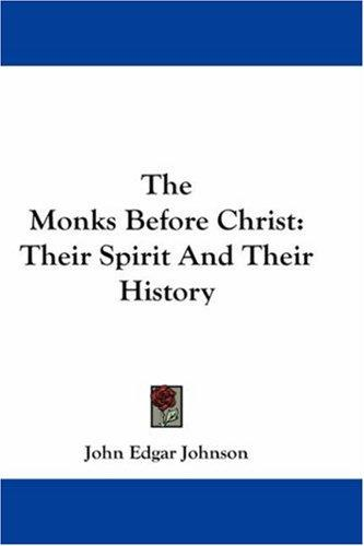 The Monks Before Christ