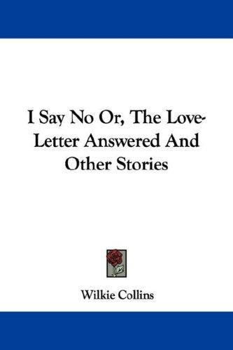 Download I Say No Or, The Love-Letter Answered And Other Stories