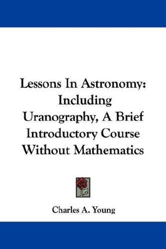 Download Lessons In Astronomy
