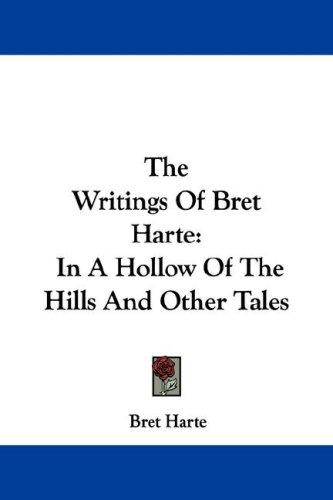 Download The Writings Of Bret Harte