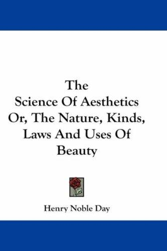 Download The Science Of Aesthetics Or, The Nature, Kinds, Laws And Uses Of Beauty
