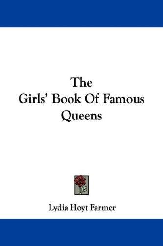 Download The Girls' Book Of Famous Queens