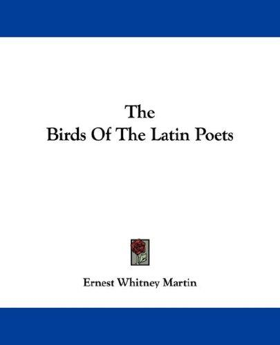 The birds of the Latin poets by Ernest Whitney Martin