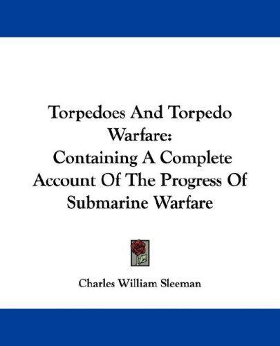 Download Torpedoes And Torpedo Warfare
