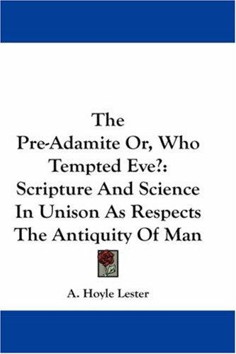 The Pre-Adamite Or, Who Tempted Eve?