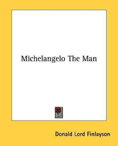 Michelangelo The Man