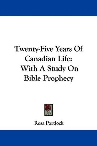 Twenty-Five Years Of Canadian Life