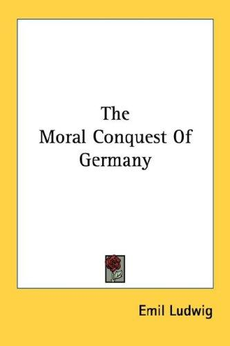 The Moral Conquest Of Germany
