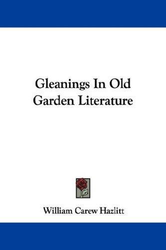 Download Gleanings In Old Garden Literature