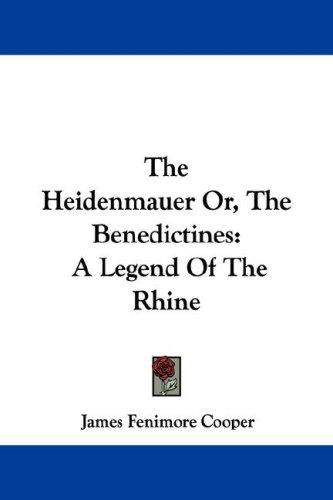 Download The Heidenmauer Or, The Benedictines