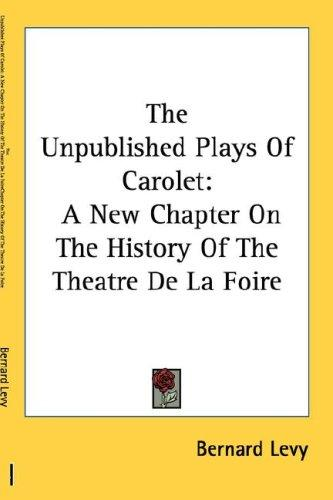 Download The Unpublished Plays Of Carolet