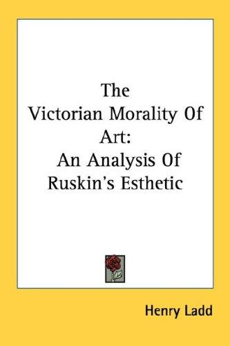 The Victorian Morality Of Art