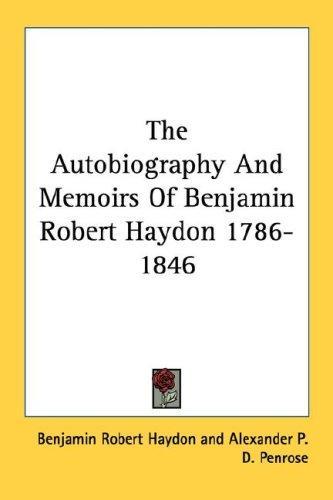 Download The Autobiography And Memoirs Of Benjamin Robert Haydon 1786-1846