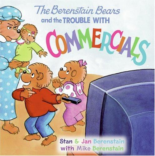 Download The Berenstain Bears and the Trouble with Commercials (Berenstain Bears)