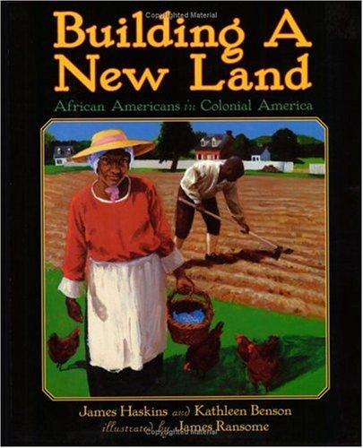 Building a New Land: African Americans in Colonial America (From African Beginnings: the African-American Story)