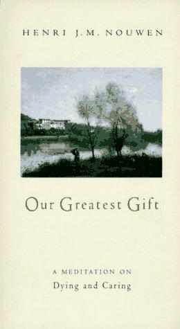 Our greatest gift