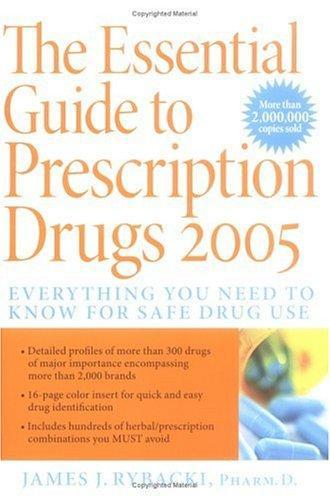 The Essential Guide to Prescription Drugs 2005
