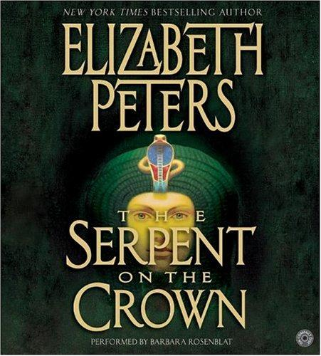 Download The Serpent on the Crown CD (Amelia Peabody Mysteries)