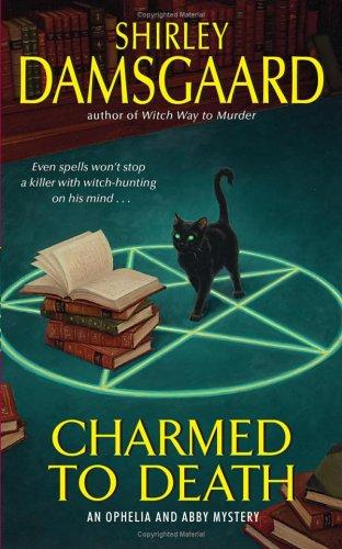 Charmed to Death (Ophelia & Abby, Book 2)
