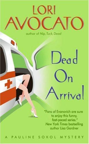 Dead on Arrival (Pauline Sokol Mysteries)