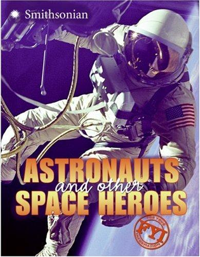 Astronauts and Other Space Heroes FYI (For Your Information)
