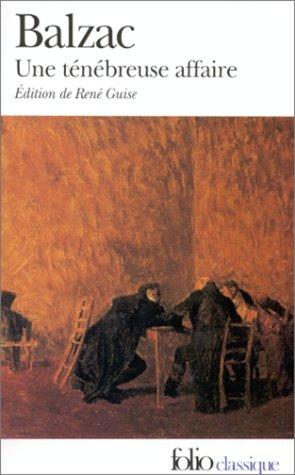 Une Tenebreuse Affaire by Honoré de Balzac