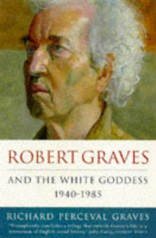 Robert Graves and the White Goddess 1940-85