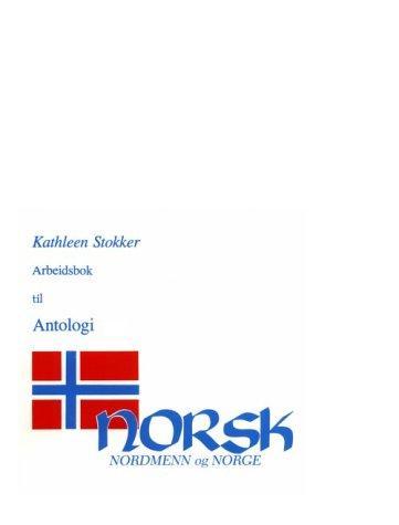Antologi Workbook/Arbeidsbok For Norsk nordmenn og Norge