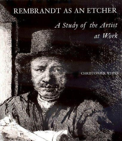Rembrandt as an etcher
