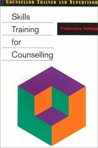 Download Skills Training for Counselling (Counsellor Trainer & Supervisor)