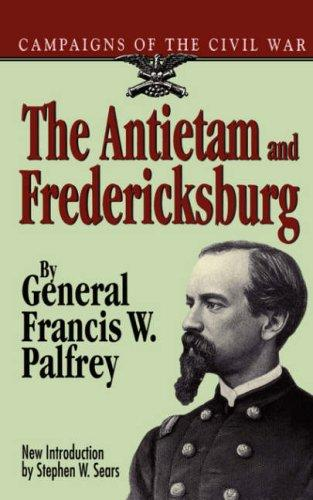 The Antietam and Fredericksburg by Francis Winthrop Palfrey