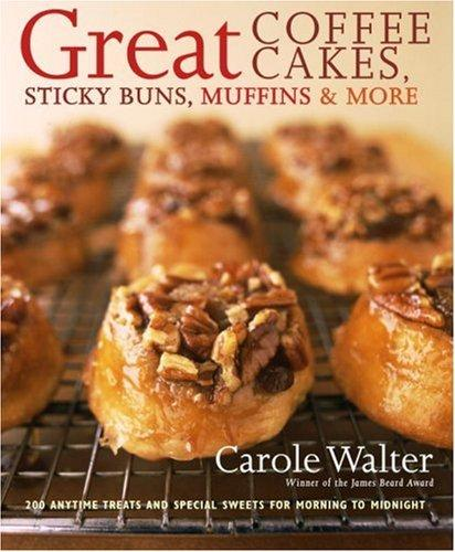 Download Great Coffee Cakes, Sticky Buns, Muffins & More