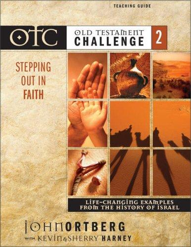 Download Old Testament Challenge Volume 2: Stepping Out in Faith Teaching Guide