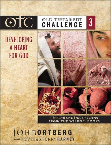 Old Testament Challenge Volume 3: Developing a Heart for God